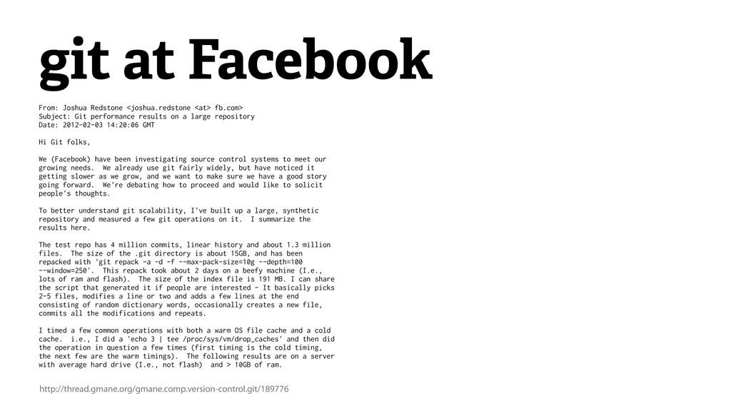 git at Facebook From: Joshua Redstone <joshua.r...