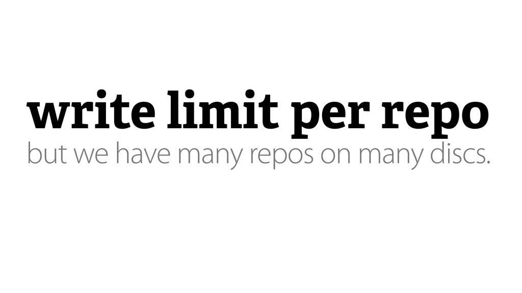 write limit per repo but we have many repos on ...