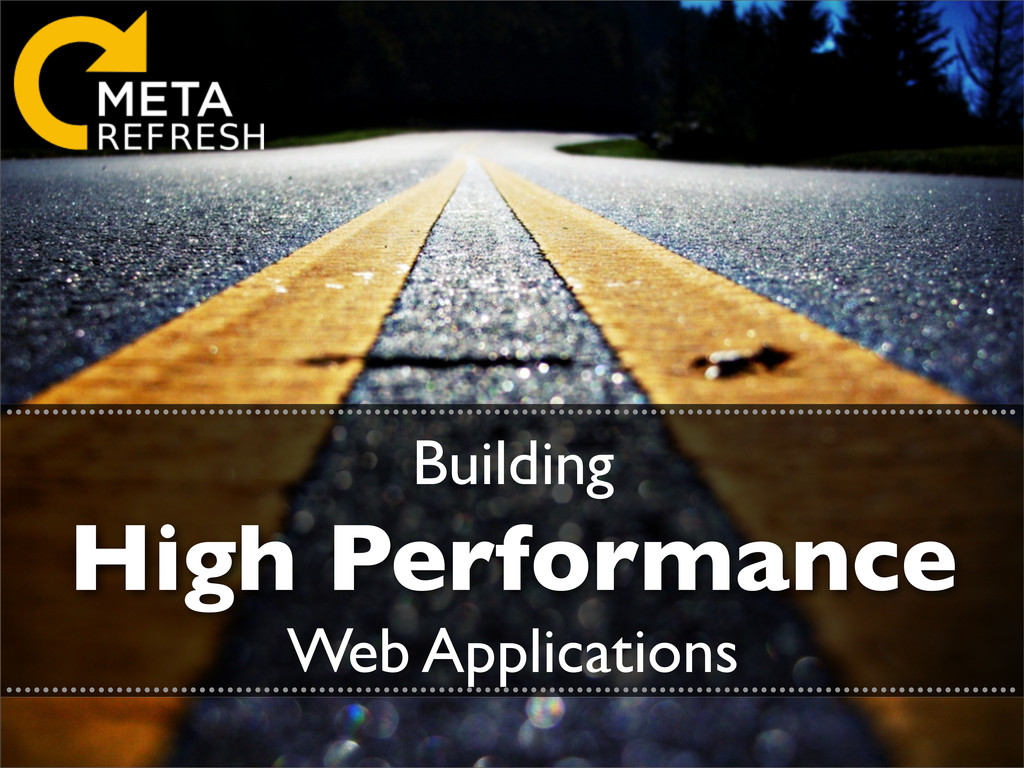 Building High Performance Web Applications .......