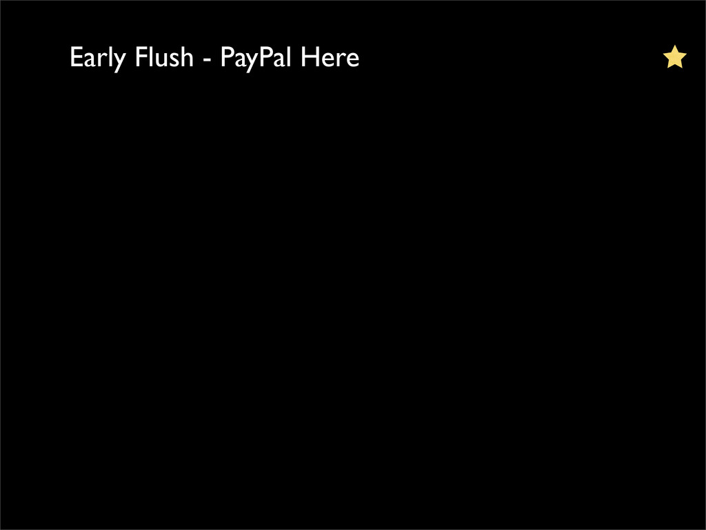 Early Flush - PayPal Here