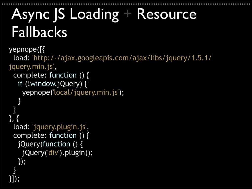 yepnope([{ load: 'http://ajax.googleapis.com/a...