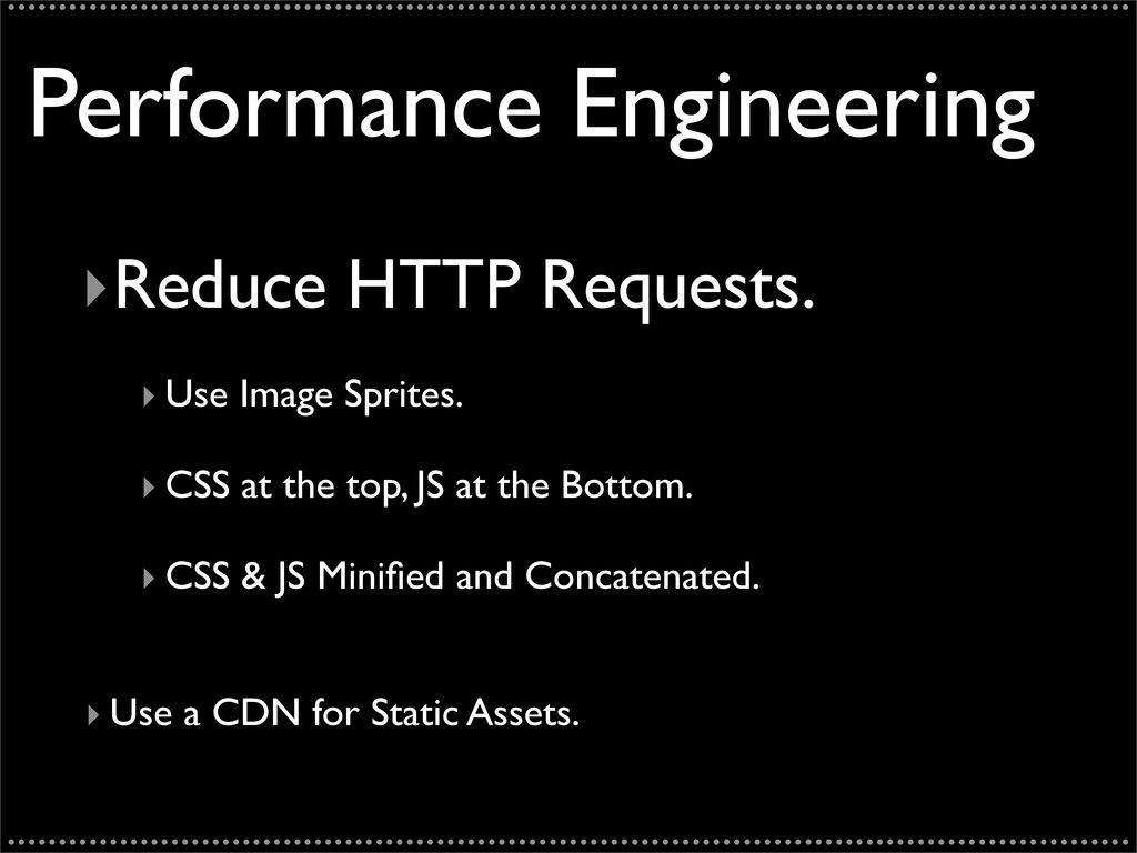 Performance Engineering ‣Reduce HTTP Requests. ...