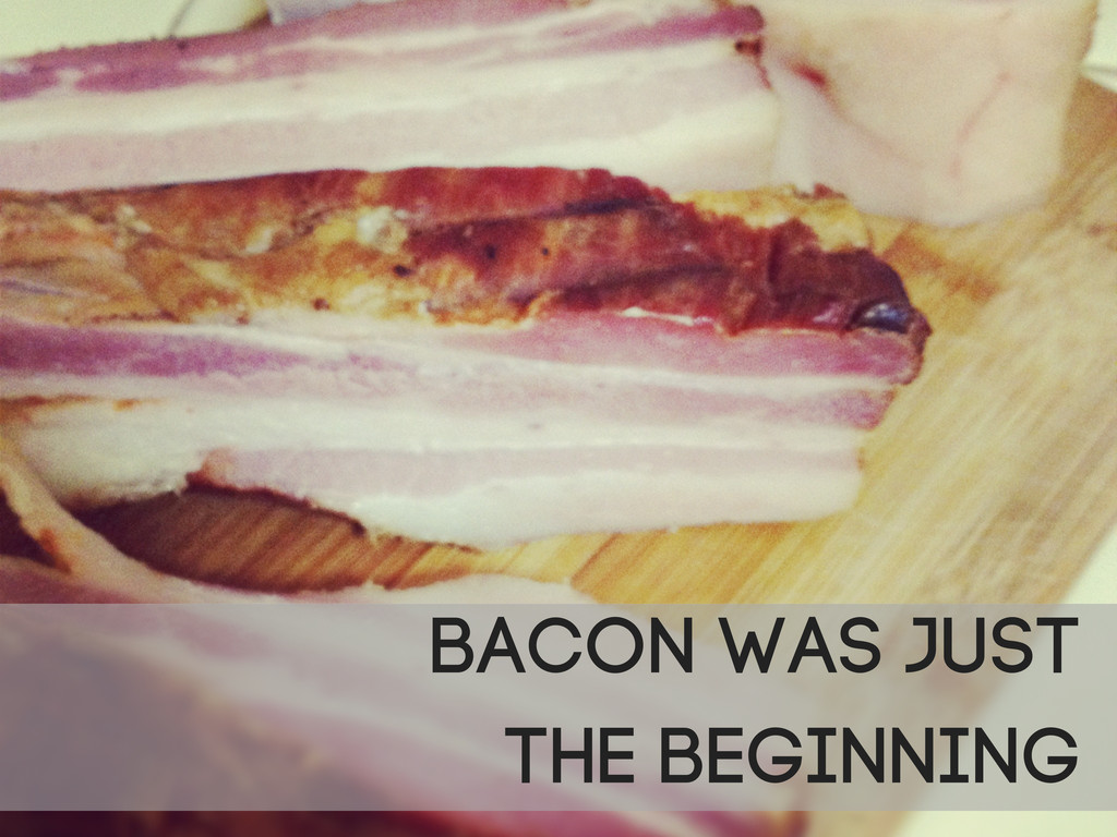 Bacon WAS JUST THE BEGINNING