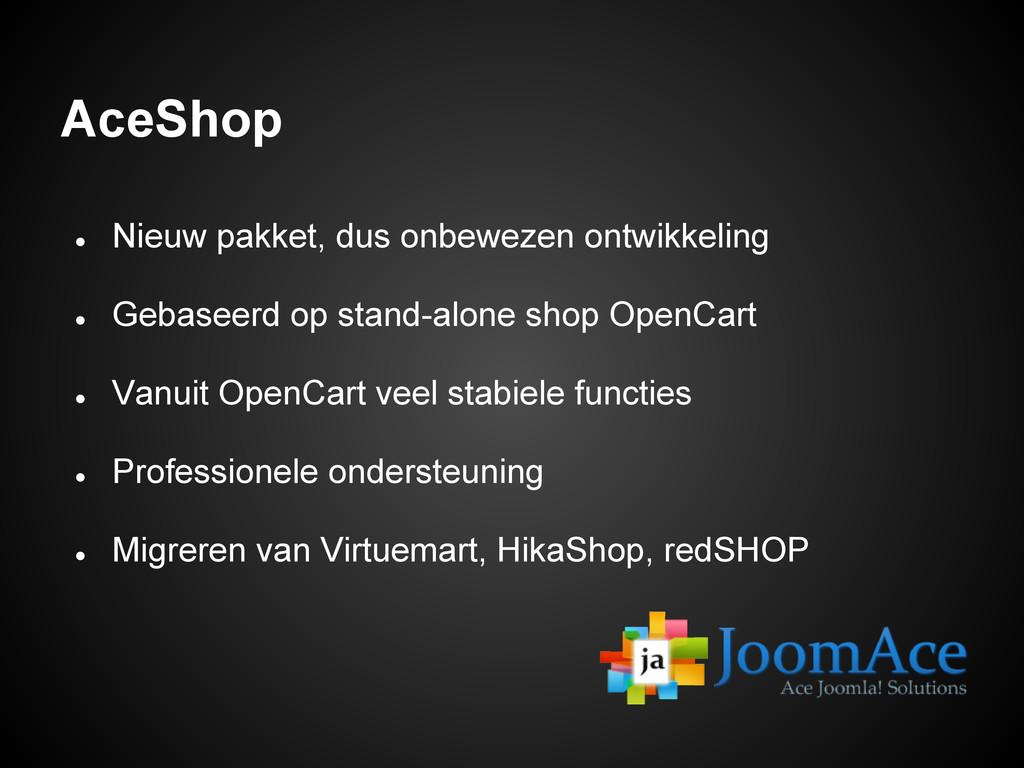 AceShop ● Nieuw pakket, dus onbewezen ontwikkel...