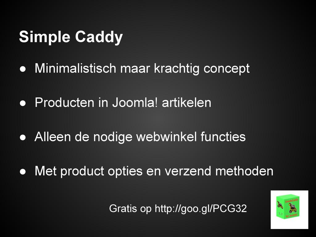 Simple Caddy ● Minimalistisch maar krachtig con...