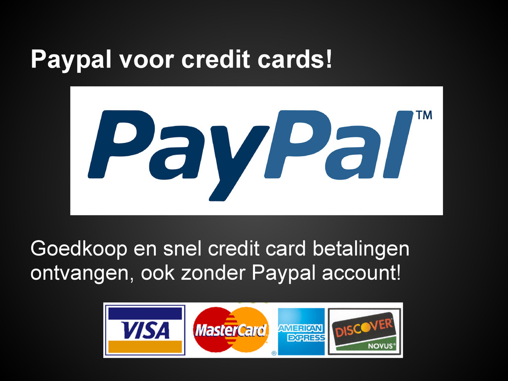 Paypal voor credit cards! Goedkoop en snel cred...