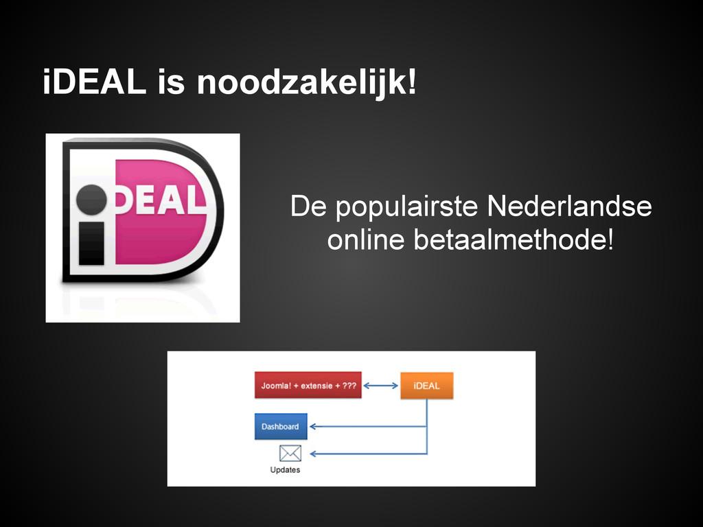 iDEAL is noodzakelijk! De populairste Nederland...