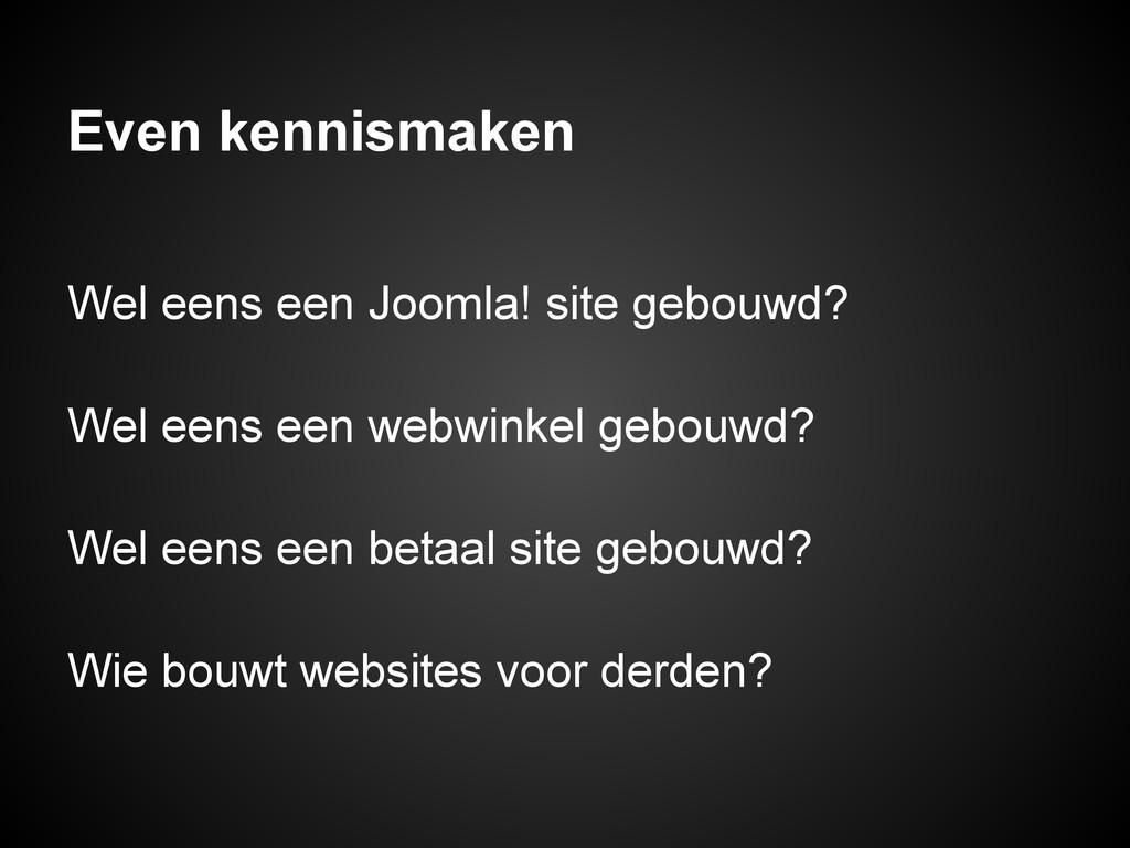 Even kennismaken Wel eens een Joomla! site gebo...