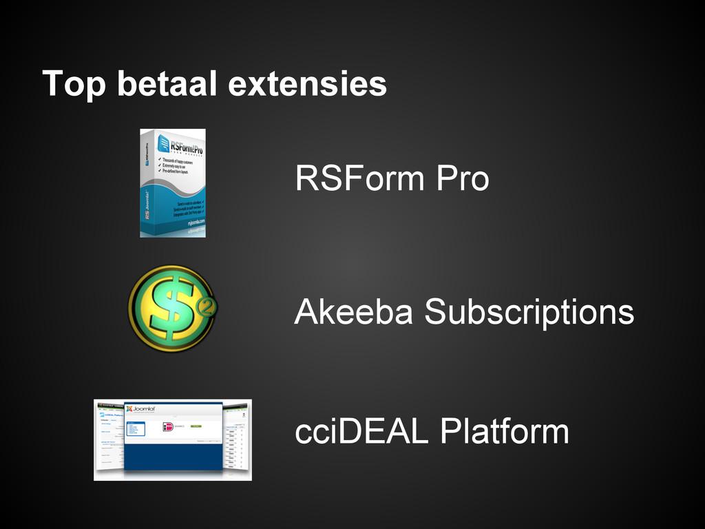 Top betaal extensies RSForm Pro Akeeba Subscrip...