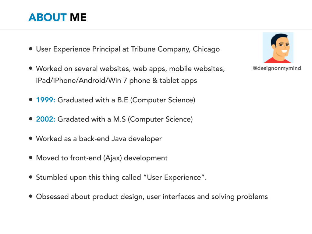 ABOUT ME • User Experience Principal at Tribune...