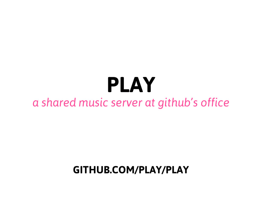 PLAY a shared music server at github's office G...