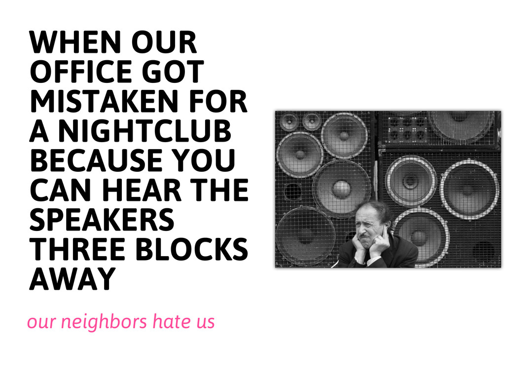 WHEN OUR OFFICE GOT MISTAKEN FOR A NIGHTCLUB BE...