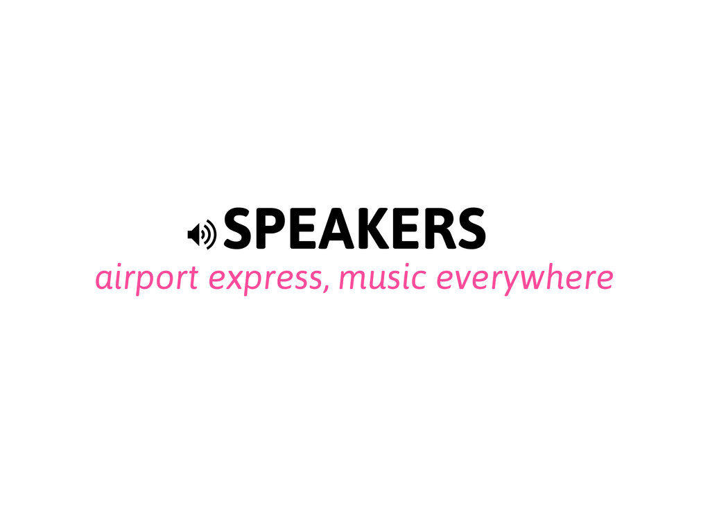SPEAKERS airport express, music everywhere >