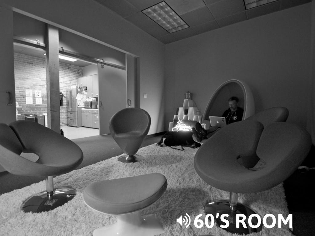 60'S ROOM >