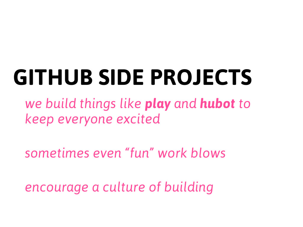 GITHUB SIDE PROJECTS we build things like play ...
