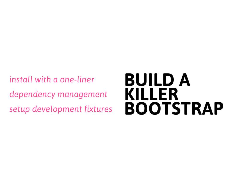 setup development fixtures BUILD A KILLER BOOTS...