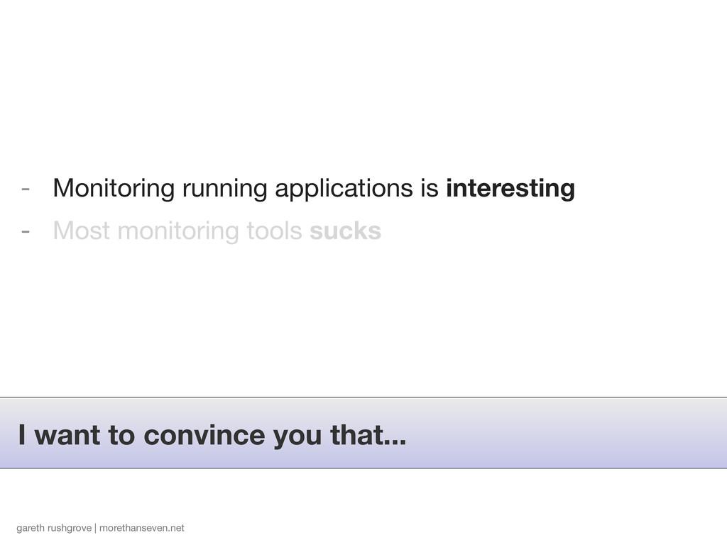 - Monitoring running applications is interestin...