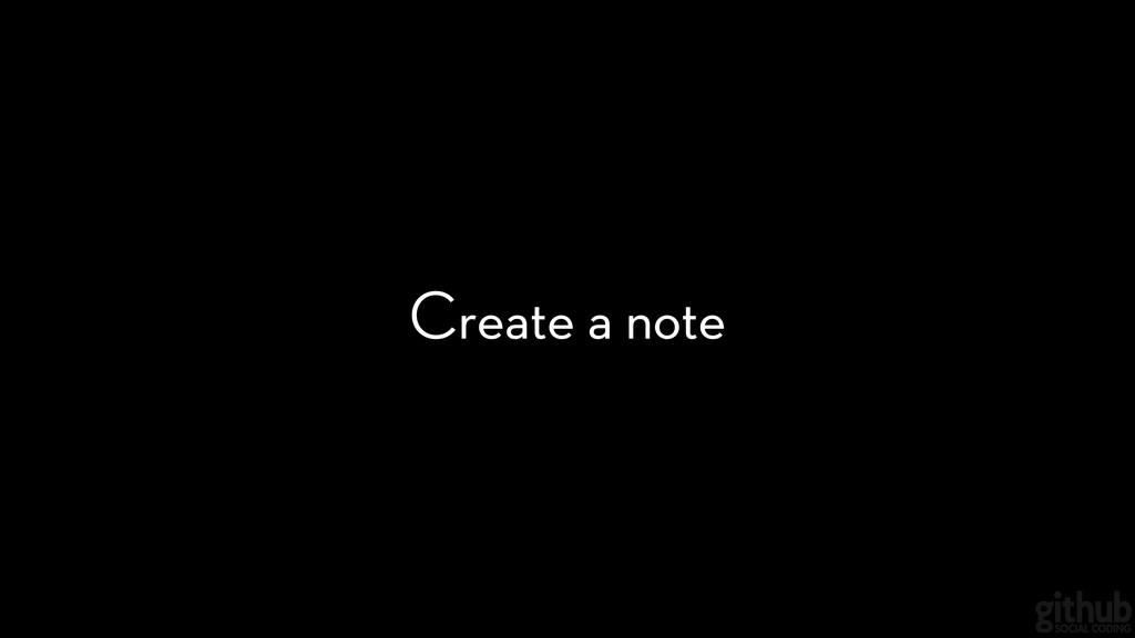 Create a note