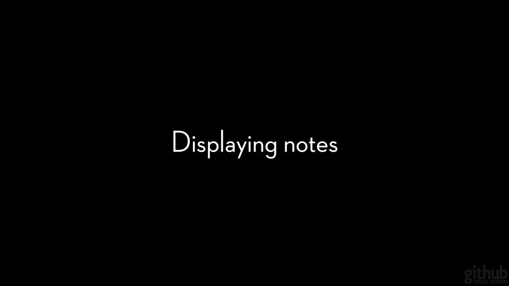 Displaying notes