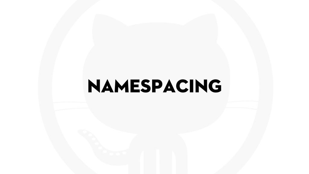 Namespacing