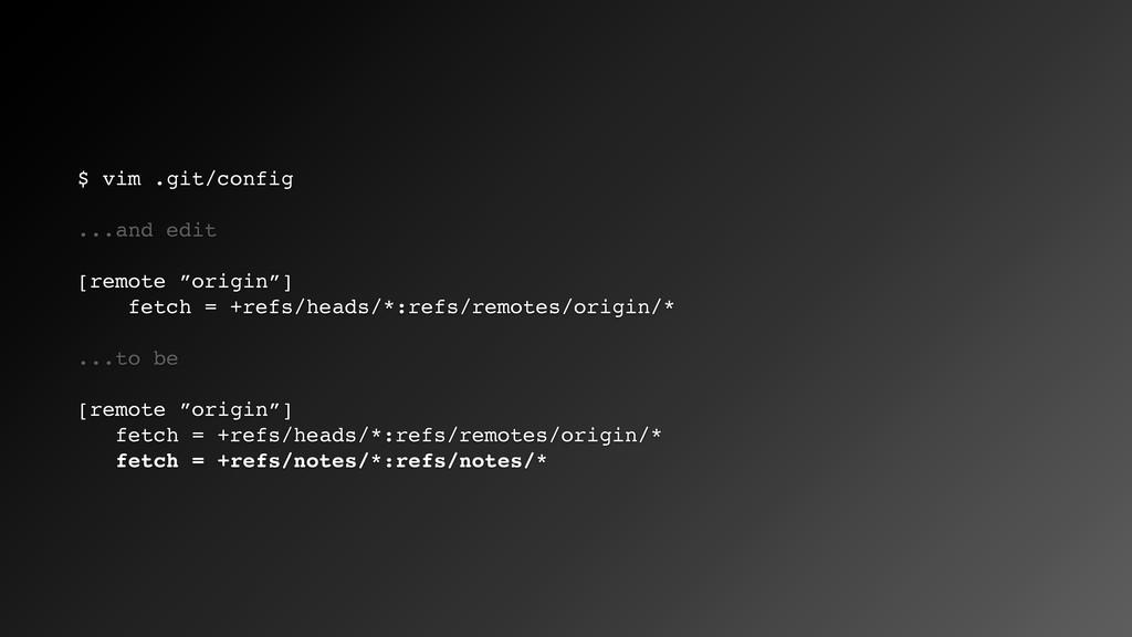 """$ vim .git/config ...and edit [remote """"origin""""]..."""