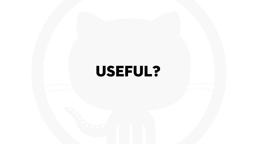 Useful?