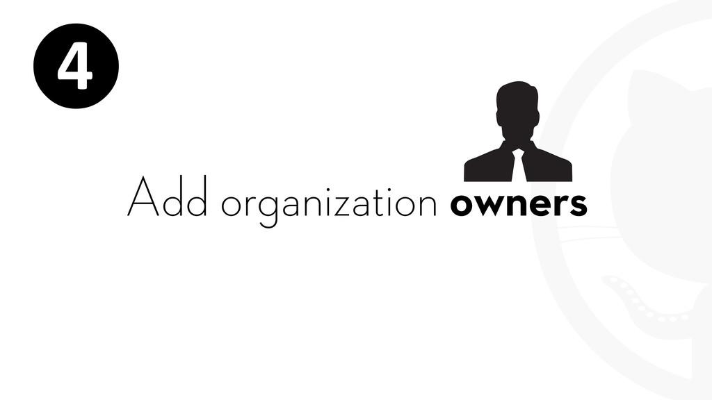 Add organization owners ❹
