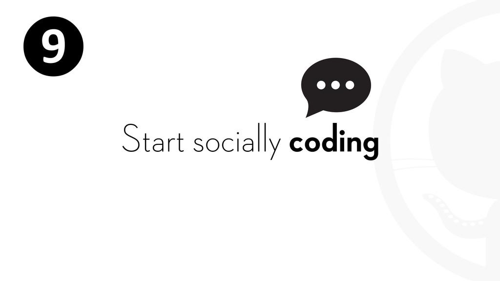 Start socially coding ❾