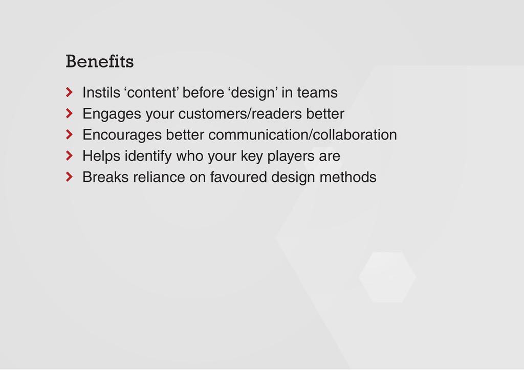 Benefits Instils 'content' before 'design' in t...