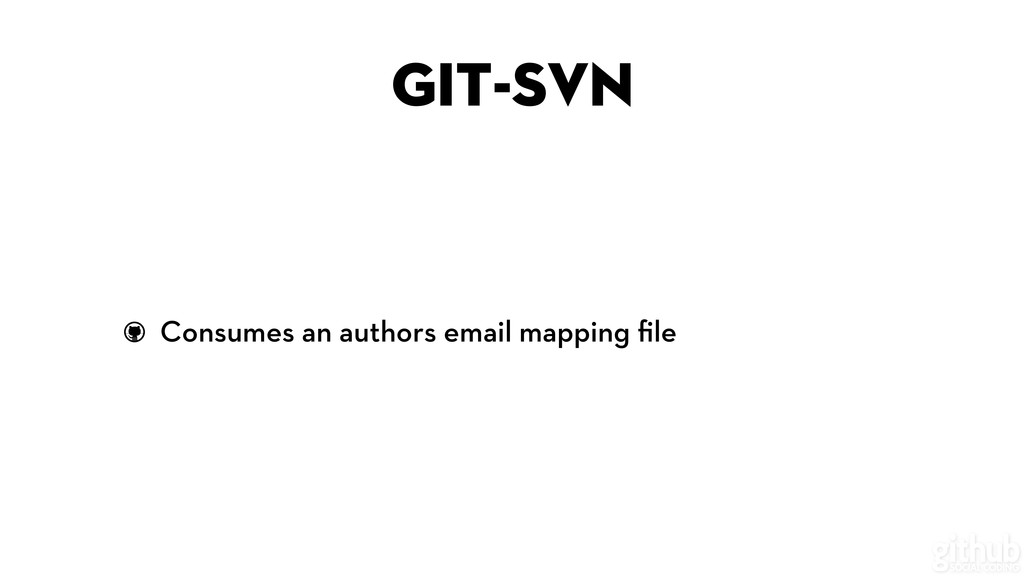 git-svn Consumes an authors email mapping file