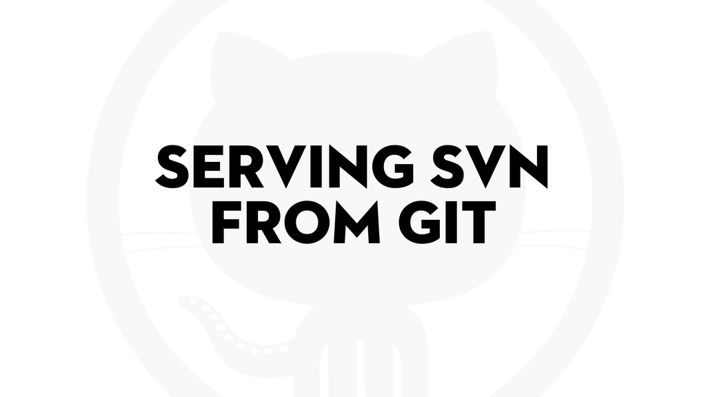 Serving SVN from Git