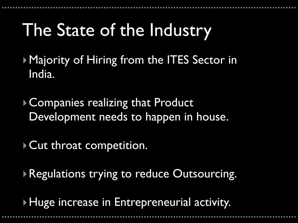 The State of the Industry ‣Majority of Hiring f...