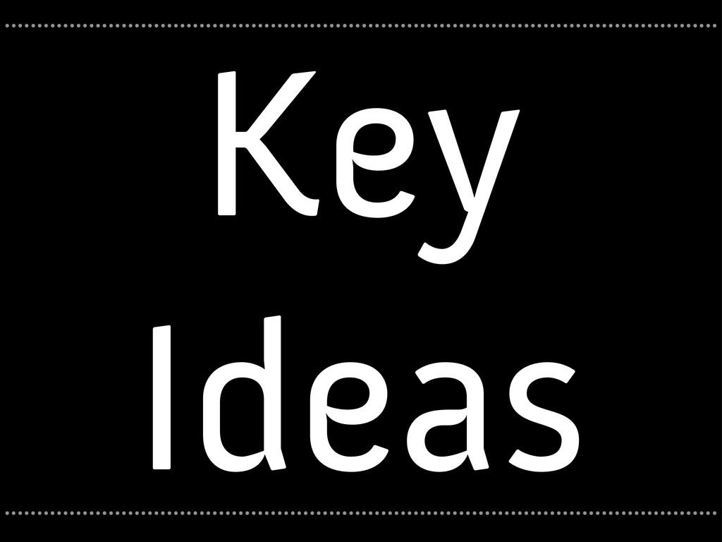 Key Ideas ........................................