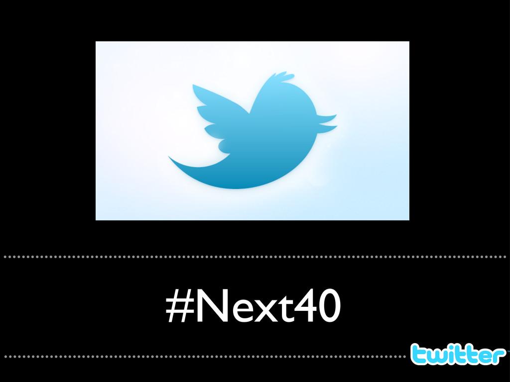 #Next40 ..........................................