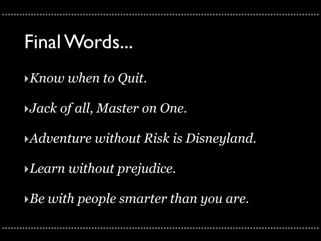 Final Words... ...................................