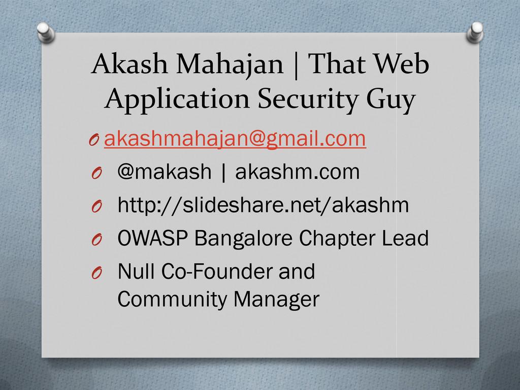 Akash Mahajan | That Web Application Security G...