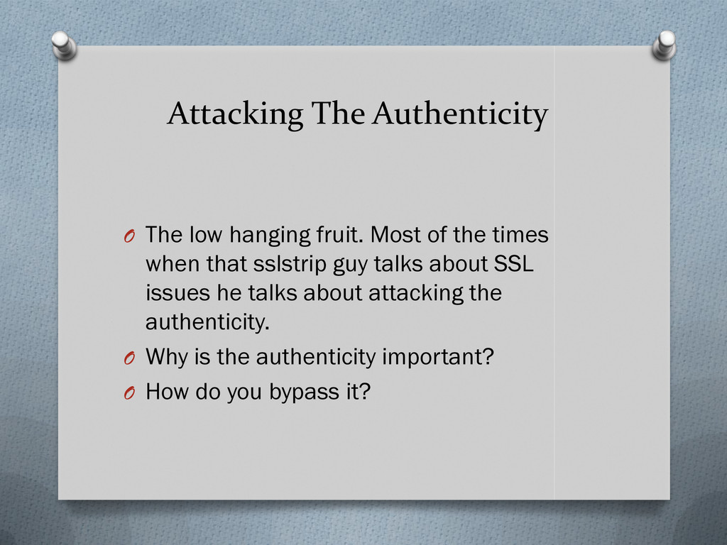 Attacking The Authenticity O The low hanging fr...