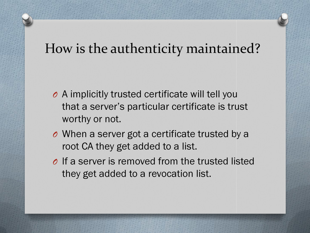 How is the authenticity maintained? O A implici...
