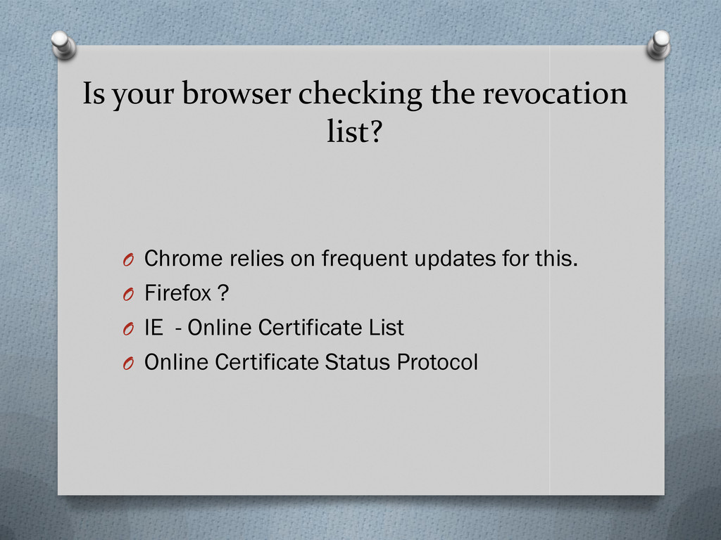 Is your browser checking the revocation list? O...