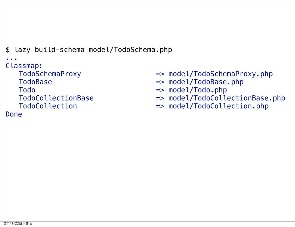 $ lazy build-schema model/TodoSchema.php ... Cl...