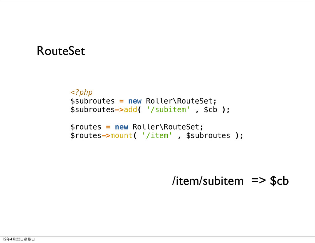 <?php $subroutes = new Roller\RouteSet; $subrou...