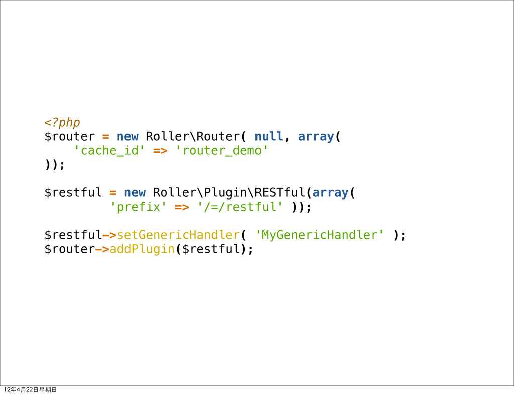 <?php $router = new Roller\Router( null, array(...