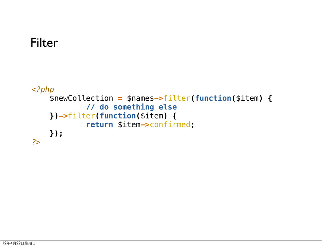 <?php $newCollection = $names->filter(function(...