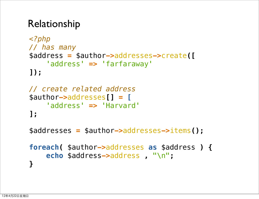 Relationship <?php // has many $address = $auth...