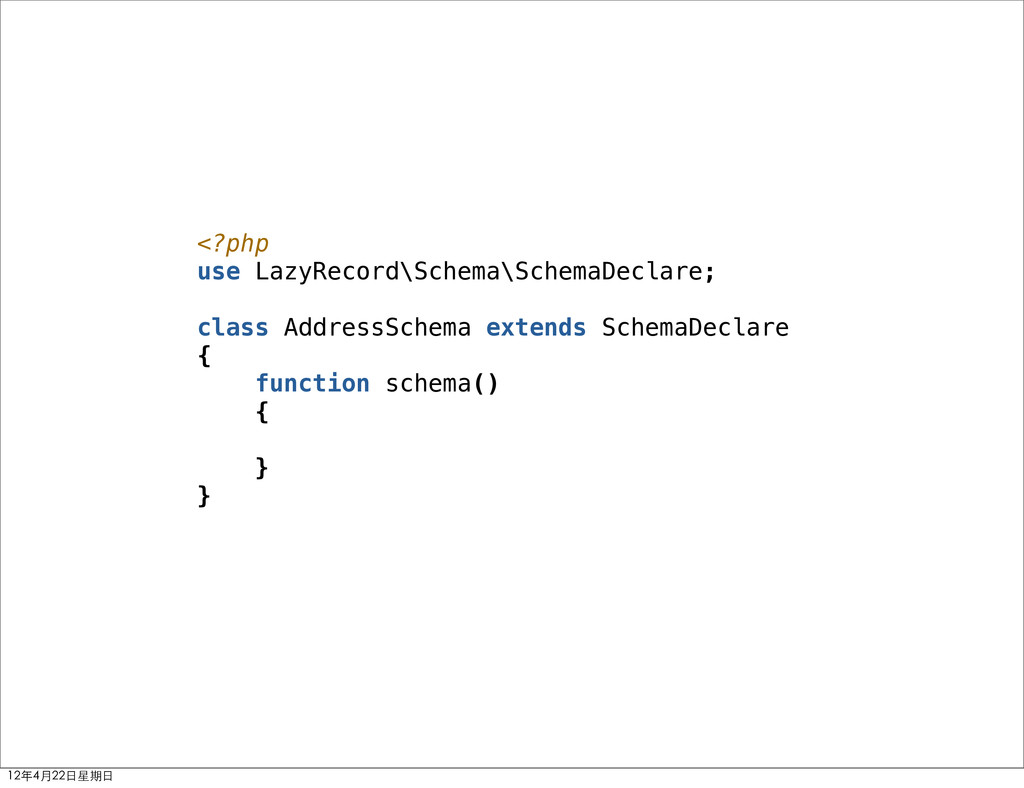 <?php use LazyRecord\Schema\SchemaDeclare; clas...
