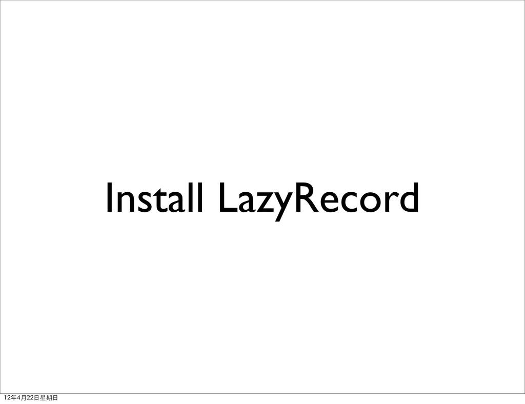 Install LazyRecord 12年4月22⽇日星期⽇日