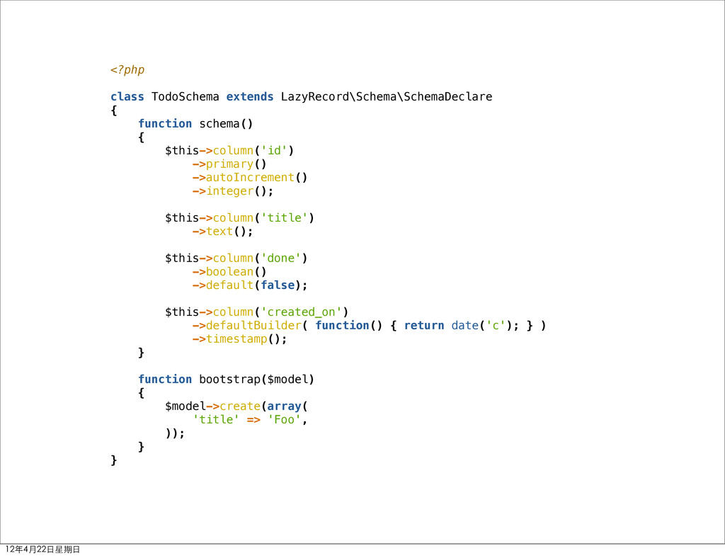 <?php class TodoSchema extends LazyRecord\Schem...