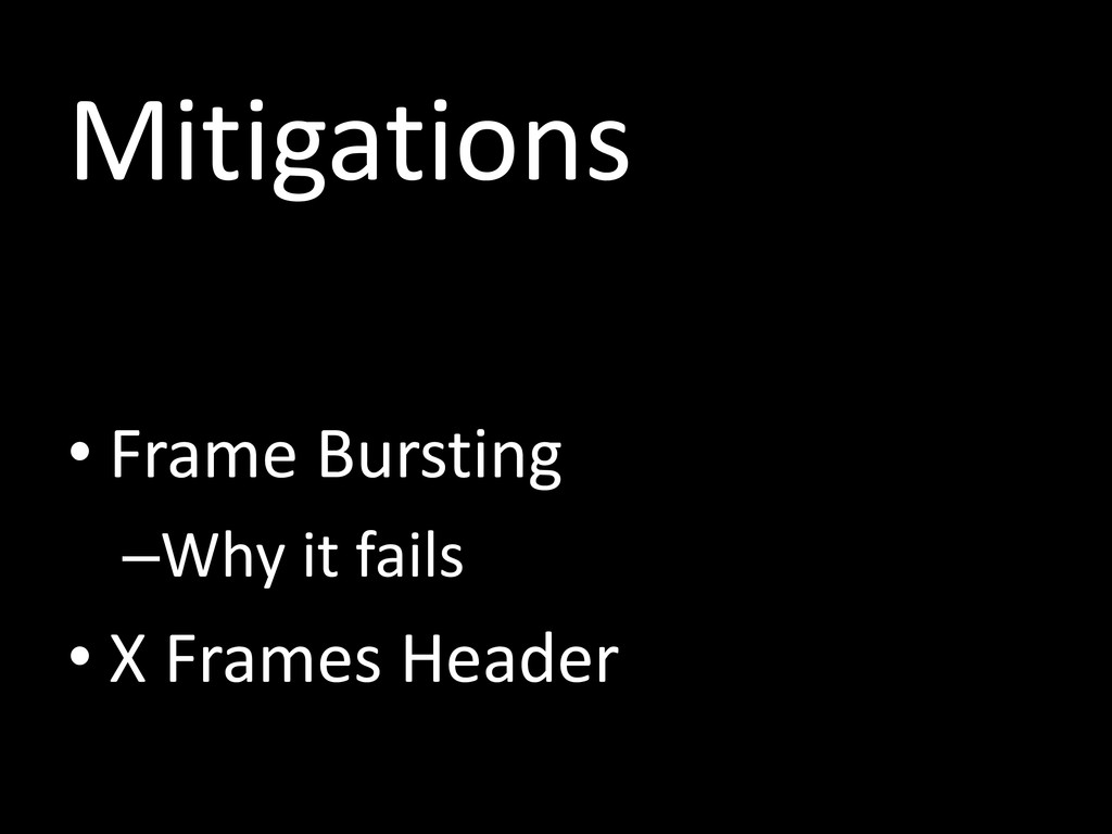 Mitigations • Frame Bursting –Why it fails • X ...