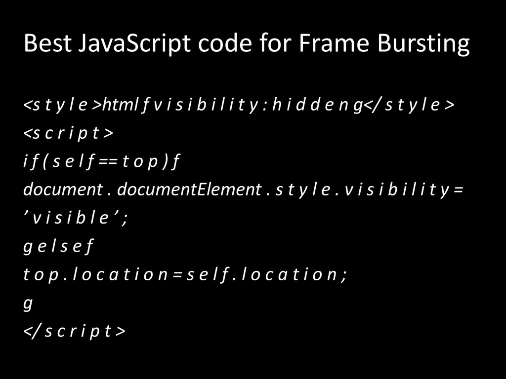 Best JavaScript code for Frame Bursting <s t y ...