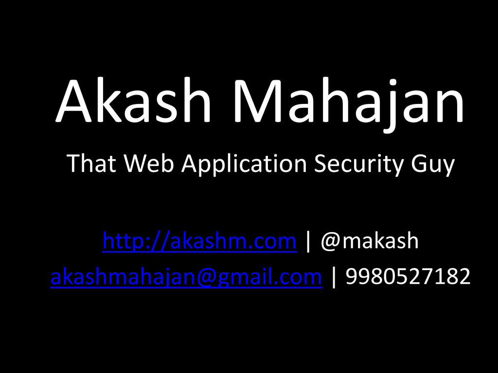 Akash Mahajan That Web Application Security Guy...